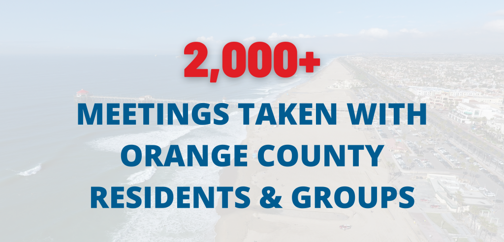 2,000+ meetings taken with Orange County residents & groups